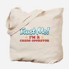 Trust me Crane operator Tote Bag