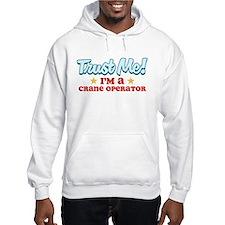 Trust me Crane operator Hoodie Sweatshirt