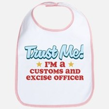Trust me Customs and Excise O Bib