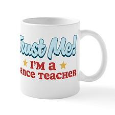 Trust me Dance teacher Mug