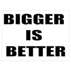 Bigger is Better Poster