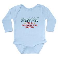 Trust me Delivery Van Driver Long Sleeve Infant Bo