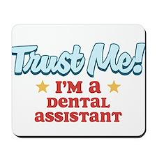 Trust me Dental assistant Mousepad
