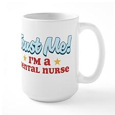Trust me Dental nurse Mug