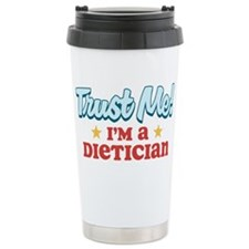 Trust me Dietician Travel Coffee Mug