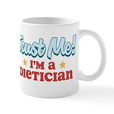Trust me Dietician Mug