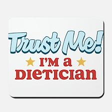 Trust me Dietician Mousepad