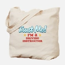 Trust me Driving instructor Tote Bag