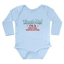 Trust me Driving instructor Long Sleeve Infant Bod