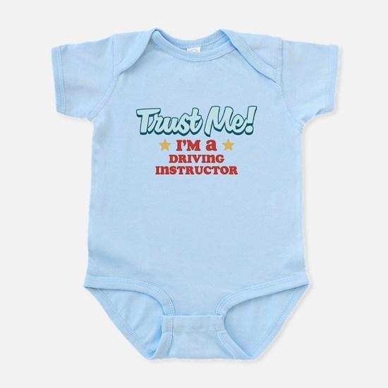 Trust me Driving instructor Infant Bodysuit