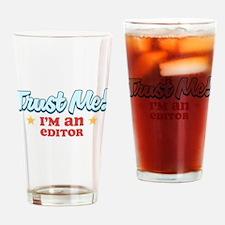 Trust me Editor Drinking Glass