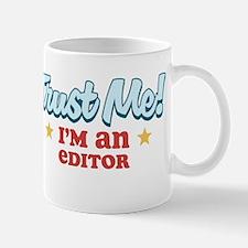 Trust me Editor Mug