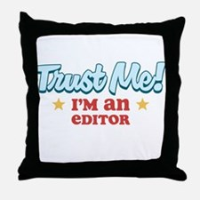 Trust me Editor Throw Pillow