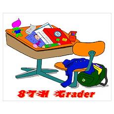 8TH Grader Desk Poster