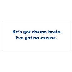 He's Got Chemo Brain Poster