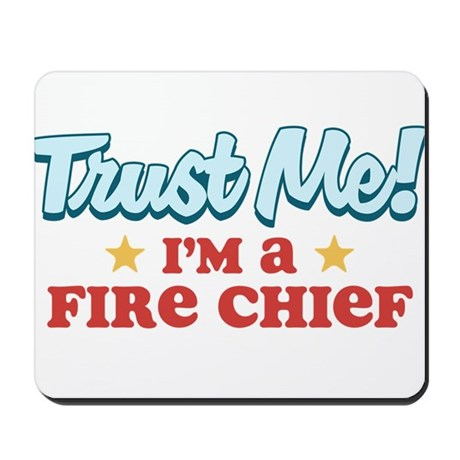 Trust me Fire chief Mousepad