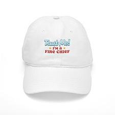 Trust me Fire chief Baseball Cap
