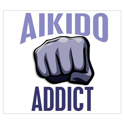 Aikido Addict Poster