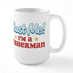 Trust me Fisherman Mug