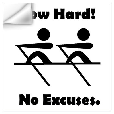 Row Hard! No Excuses. Wall Decal