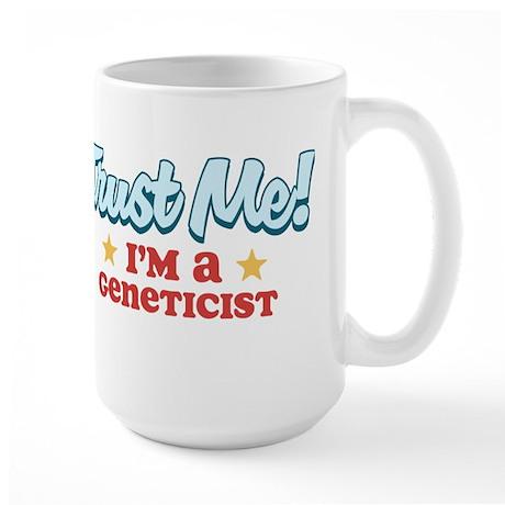 Trust me Geneticist Large Mug