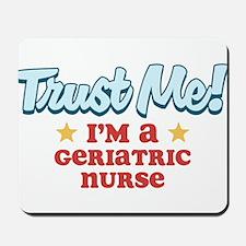 Trust me Geriatric nurse Mousepad