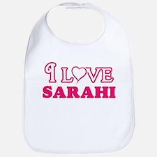 I Love Sarahi Baby Bib