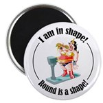 I am in shape! Magnet