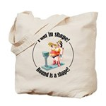 I am in shape! Tote Bag