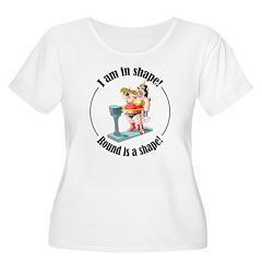 I am in shape! T-Shirt