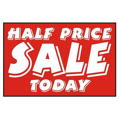 1/2 price SALE today Poster