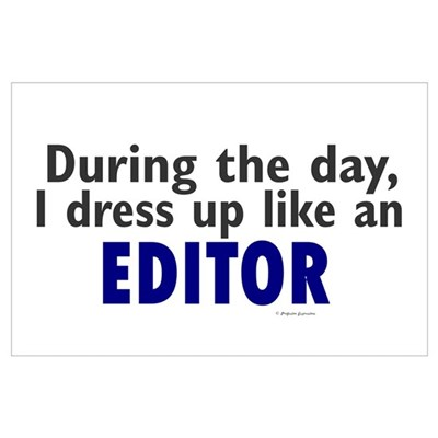 Dress Up Like An Editor Poster
