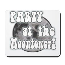 Party At The Moontower Mousepad