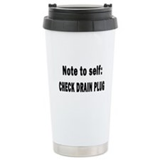 Note to Self... Check Drain P Travel Mug