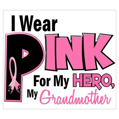I Wear Pink For My Grandmother 19 Prin Poster