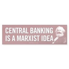 Marxist Central Banking Bumper Sticker