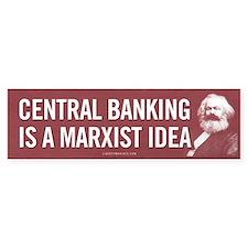 Marxist Central Banking Bumper Sticker