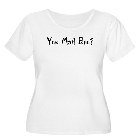 You Mad Bro? Women's Plus Size Scoop Neck T-Shirt