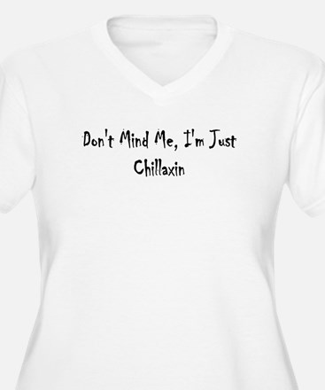 Don't Mind ME, I'm Just Chill T-Shirt
