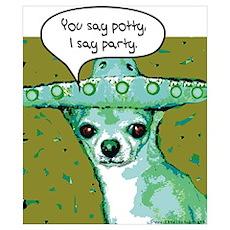 I Say Party Chihuahua Poster
