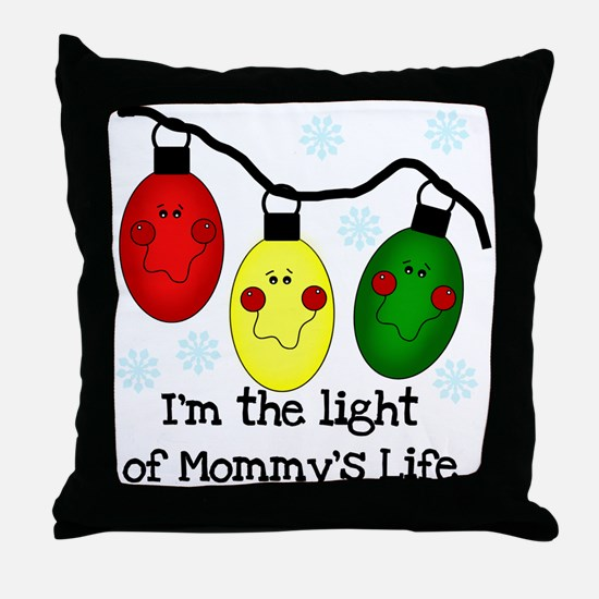 Light of Mommy's Life Throw Pillow