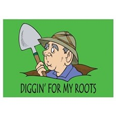 Diggin for my Roots Poster