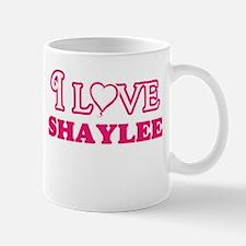 I Love Shaylee Mugs