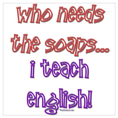 Who needs the soaps...english Poster