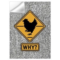 Why did the Chicken Cross? Wall Decal
