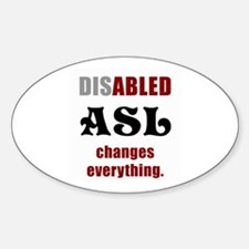 ASL CHANGES EVERYTHING Oval Decal