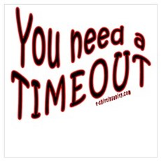 You Need a TimeOut Poster