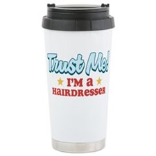 Trust Me Hairdresser Travel Mug