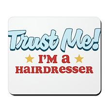 Trust Me Hairdresser Mousepad