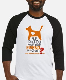 Keep Your Friend on a Chain? Baseball Jersey